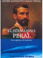 EL SUBMARINO PERAL. DE LA GLORIA A LA TRAICIÓN