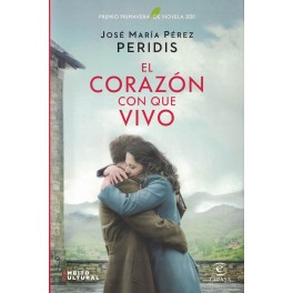 EL CORAZÓN CON QUE VIVO (PREMIO PRIMAVERA 2020)