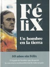 FÉLIX UN HOMBRE EN LA TIERRA